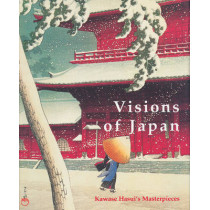 Visions of Japan: Kawase Hasui's Masterpieces by Kendall H. Brown, 9789074822688