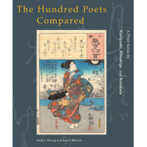 The Hundred Poets Compared: A Print Series by Kuniyoshi, Hiroshige, and Kunisada by Henk Herwig, 9789074822824
