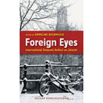 Foreign Eyes: International Students Reflect on Utrecht by Emmeline Besamusca, 9789085550457