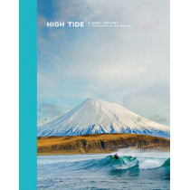 High Tide, A Surf Odyssey: Photographs by Chris Burkard by Chris Burkard, 9789089896544