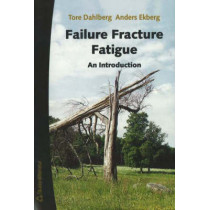 Failure Fracture Fatigue: An Introduction by Tore Dahlberg, 9789144020969