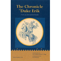 Chronicle of Duke Erik: A Verse Epic from Medieval Sweden by Erik Calquist, 9789185509577