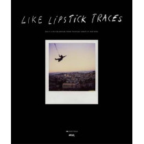 Like Lipstick Traces: Daily Life Polaroids from Thirteen Graffiti Writers by Aurelien Arbet, 9789185639205