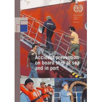 Accident Prevention on Board Ship at Sea and in Port: An ILO Code of Practice by International Labour Office, 9789221094500