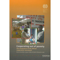 Cooperating Out of Poverty: The Renaissance of the African Cooperative by International Labour Office, 9789221207221