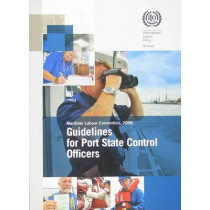 Guidelines for Port State Control Officers: Maritime Labour Convention, 2006 by International Labour Office, 9789221217435