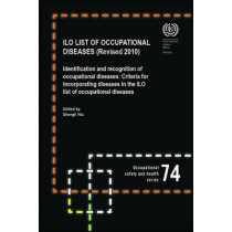 ILO List of Occupational Diseases: 2010 by International Labor Office, 9789221237952