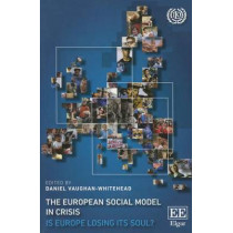The European social model in crisis: is Europe loosing its soul? by International Labour Office, 9789221286554
