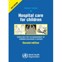 Pocket book of hospital care for children: guidelines for the management of common illness by World Health Organization(WHO), 9789241548373