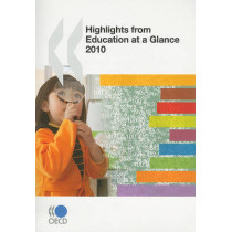 Highlights from Education at a Glance: 2010 by Organization for Economic Cooperation and Development, 9789264084698