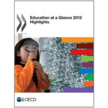 Education at a glance 2012: highlights by Organisation for Economic Co-Operation and Development, 9789264179561