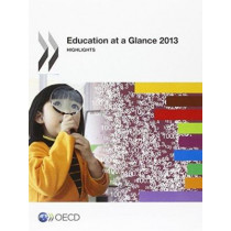 Education at a glance 2013: highlights by Organisation for Economic Co-Operation and Development, 9789264201064