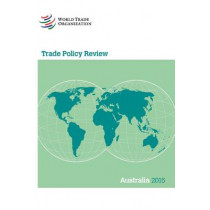 Trade Policy Review - Australia by World Trade Organization, 9789287040329