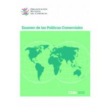 Examen de Las Politicas Comerciales 2015 Chile: Chile by World Trade Organization, 9789287040374