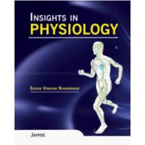 Insights in Physiology by Sudha Vinayak Khanorkar, 9789350255162