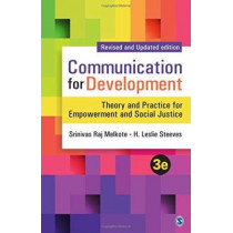 Communication for Development: Theory and Practice for Empowerment and Social Justice by Srinivas Raj Melkote, 9789351502579