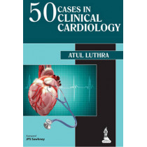 50 Cases in Clinical Cardiology by Atul Luthra, 9789351521105