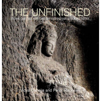 The Unfinished: The Stone Carvers at Work in the Indian Subcontinent by Vidya Dehejia, 9789351941149
