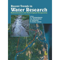 Recent Trends in Water Research: Hydrochemical and Hydrological Perspectives by S. Chidambaram, 9789380026916