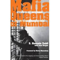 Mafia Queens of Mumbai: Women Who Ruled the Ganglands by Hussain S. Zaidi, 9789380283777