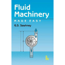 Fluid Machinery Made Easy by G. S. Sawhney, 9789381141953