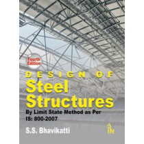 Design of Steel Structures By Limit State Method as per IS: 800-2007 by S. S. Bhavikatti, 9789382332947
