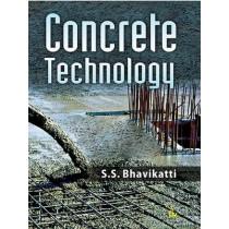 Concrete Technology by S. S. Bhavikatti, 9789384588670