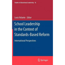 School Leadership in the Context of Standards-Based Reform: International Perspectives by Louis Volante, 9789400740945
