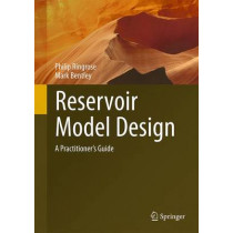 Reservoir Model Design: A Practitioner's Guide by Philip Ringrose, 9789400754966