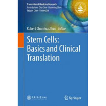 Stem Cells: Basics and Clinical Translation by Robert Chunhua Zhao, 9789401772723