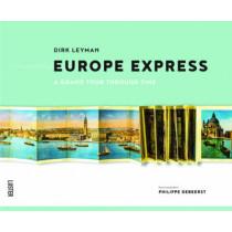 Europe Express: A Grand Tour Through Time by Dirk Leyman, 9789460581656