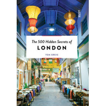 500 Hidden Secrets of London by Tom Greig, 9789460581731