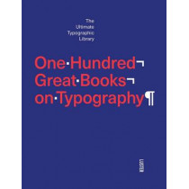 One Hundred Great Books on Typography by Agata Toromanoff, 9789460581854
