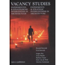 Vacancy Studies - Experiments and Strategic Interventions in Architecture by Erik Rietveld, 9789462081468