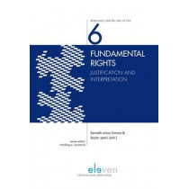 Fundamental Rights: Justification and Interpretation by Kenneth Einar Himma, 9789462366565