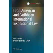 Latin American and Caribbean International Institutional Law by Marco Odello, 9789462650688