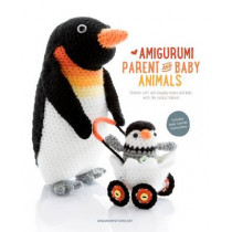 Amigurumi Parent and Baby Animals: Crochet Soft and Snuggly Moms and Dads with the Cutest Babies! by Amigurumipatterns.net, 9789491643088