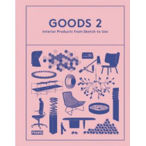 Goods 2: Interior Products from Sketch to Use by Ana Martins, 9789491727429