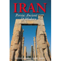 Iran: Persia: Ancient and Modern by Christoph Baumer, 9789622178687
