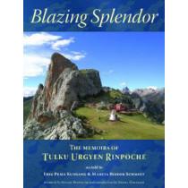 Blazing Splendor: The Memoirs of Tulku Urgyen Rinpoche by Tulku Urgyen Rinpoche, 9789627341567