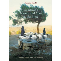 Landscape, Nature and Man in the Old Testament: A Commnetary of Biblical Sites and Events by Harel Menashe, 9789652205018