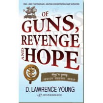 Of Guns, Revenge & Hope by David Lawrence-Young, 9789652295330