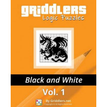 Griddlers Logic Puzzles: Black and White by Griddlers Team, 9789657679005