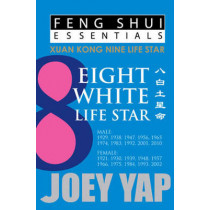 Feng Shui Essentials -- 8 White Life Star by Joey Yap, 9789670310091