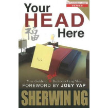 Your Head Here: Your Guide to Real Bedroom Feng Shui by Sherwin Ng, 9789670310114