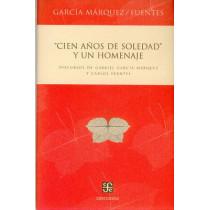 Cien Anos de Soledad y Un Homenaje. Discursos de Gabriel Garcia Marquez y Carlos Fuentes by Gabriel Garcia Marquez, 9789681685126