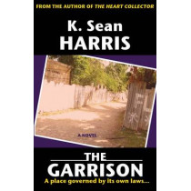 The Garrison by K. Sean Harris, 9789766108397