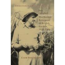Sweetening Bitter Sugar: Jock Campbell - The Booker Reformer in British Guiana 1934-1966 by Clem Seecharan, 9789766371937