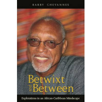 Betwixt and Between: Explorations in an African-Caribbean Mindscape by Barry Chevannes, 9789766372330