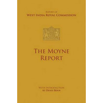 The Moyne Report: Report of West India Royal Commission by Denis Benn, 9789766374068